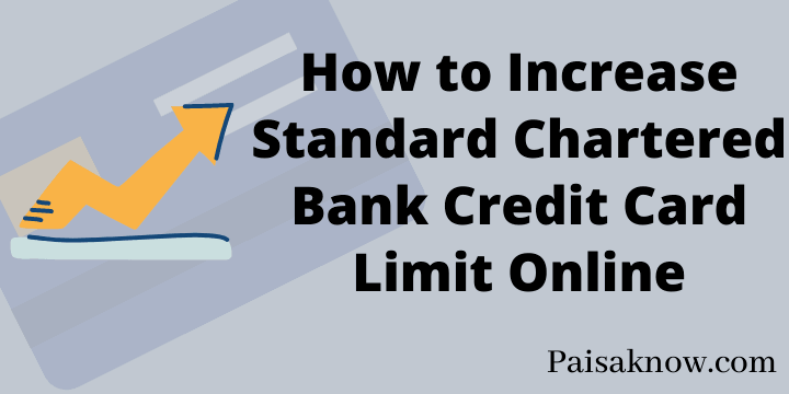 How to Increase Standard Chartered Bank Credit Card Limit Online
