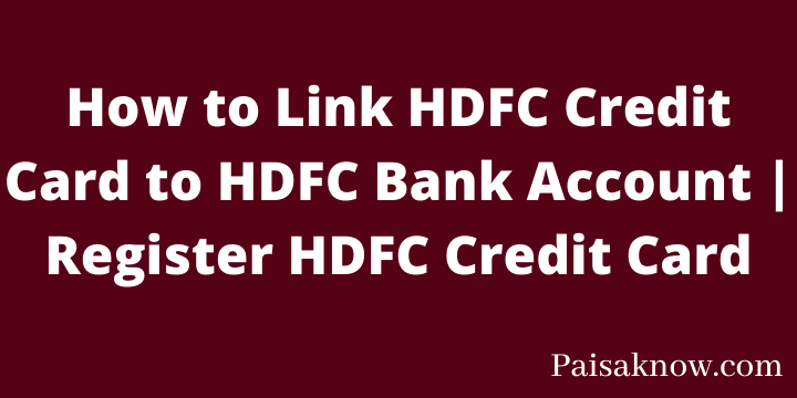 How to Link HDFC Credit Card to HDFC Bank Account Register HDFC Credit Card