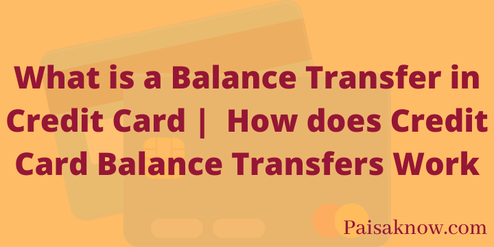 What is a Balance Transfer in Credit Card How does Credit Card Balance Transfers Work