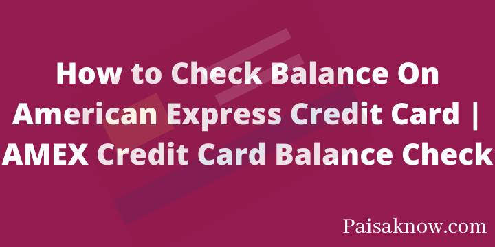 How to Check Balance On American Express Credit Card AMEX Credit Card Balance Check