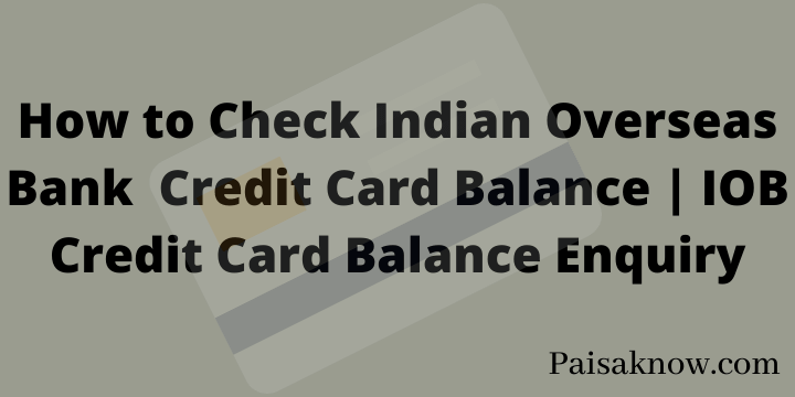 How to Check Indian Overseas Bank Credit Card Balance IOB Credit Card Balance Enquiry