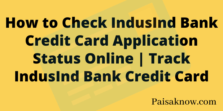 How to Check IndusInd Bank Credit Card Application Status Online Track IndusInd Bank Credit Card