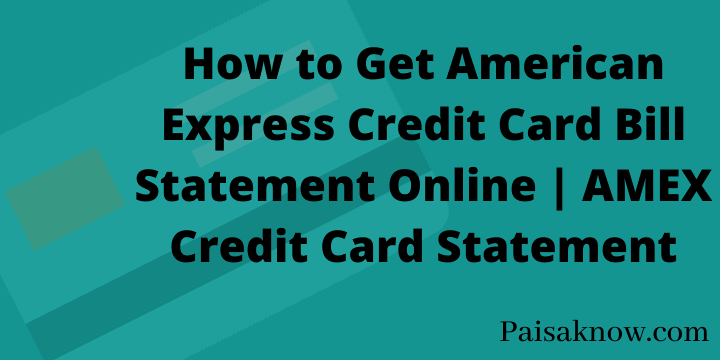 How to Get American Express Credit Card Bill Statement Online AMEX Credit Card Statement