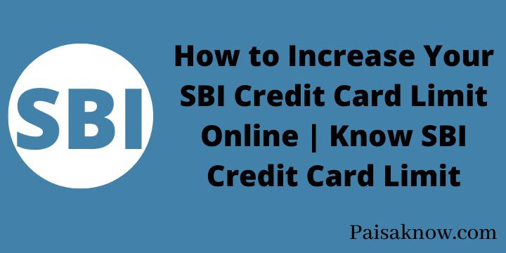 How to Increase Your SBI Credit Card Limit Online Know SBI Credit Card Limit
