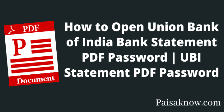 How to Open Union Bank of India Bank Statement PDF Password UBI Statement PDF Password
