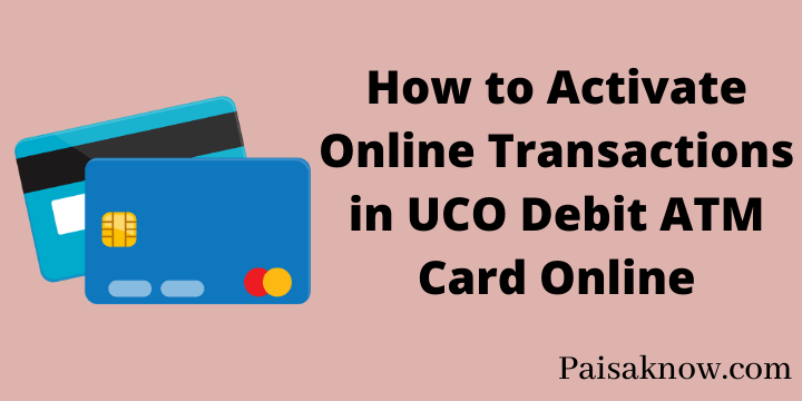 How to Activate Online Transactions in UCO Debit ATM Card Online