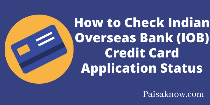 How to Check Indian Overseas Bank (IOB) Credit Card Application Status