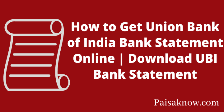 How to Get Union Bank of India Bank Statement Online Download UBI Bank Statement
