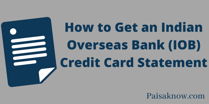 How to Get an Indian Overseas Bank (IOB) Credit Card Statement