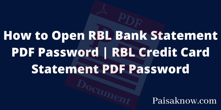 How to Open RBL Bank Statement PDF Password RBL Credit Card Statement PDF Password